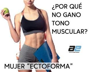 """Mujer """"ectomorfa"""", ¿por qué no gano tono muscular?"""